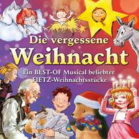 Die vergessene Weihnacht - Ein Best Of Musical beliebter Fietz Weihnachtsstücke