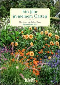 Ein Jahr in meinem Garten – Wochenkalender 2021 – Garten-Kalender mit 53 Blatt – Format 21,0 x 29,7 cm – Spiralbindung - Cover