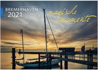 Bremerhaven - Magische Momente 2021