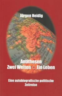 Antithesen, Zwei Welten - Ein Leben