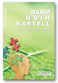 Cover: Petra Wenzel Das Darm-Hirm-Kartell - und der Wert des Lebens