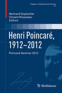 Henri Poincaré, 1912–2012