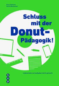 Schluss mit der Donut-Pädagogik!