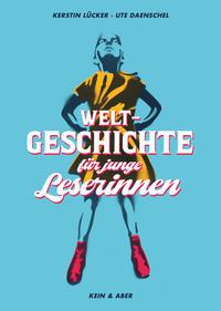 Cover: Kerstin Lücker und Ute Daenschel Weltgeschichte für junge Leserinnen
