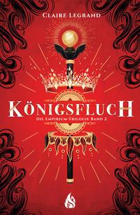 Königsfluch - Die Empirium-Trilogie