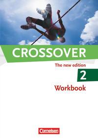 Crossover - The New Edition / B2/C1: Band 2 - 12./13. Schuljahr - Workbook mit herausnehmbarem Schlüssel