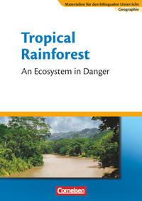 Materialien für den bilingualen Unterricht - CLIL-Modules: Geographie / 7. Schuljahr - Tropical Rainforest - An Ecosystem in Danger