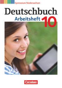 Deutschbuch Gymnasium - Niedersachsen / 10. Schuljahr - Arbeitsheft mit Lösungen