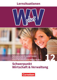 Wirtschaft für Fachoberschulen und Höhere Berufsfachschulen - W plus V - FOS Hessen/FOS und HBFS Rheinland-Pfalz - Neubearbeitung