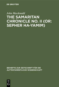 The Samaritan Chronicle No. II (or: Sepher Ha-Yamim)
