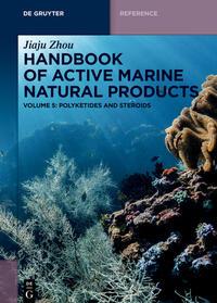 Jiaju Zhou: Handbook of Active Marine Natural Products / Polyketides and Steroids