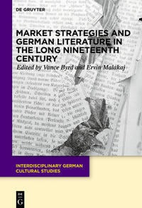 Market Strategies and German Literature in the Long Nineteenth Century
