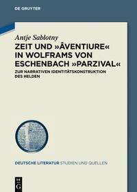 Zeit und ›âventiure‹ in Wolframs von Eschenbach ›Parzival‹