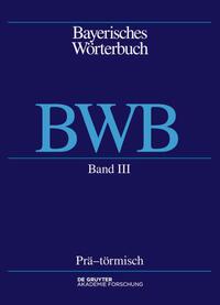 Bayerisches Wörterbuch (BWB) / Prä – törmisch