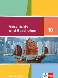 Geschichte und Geschehen 10. Ausgabe Baden-Württemberg Gymnasium