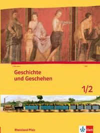 Geschichte und Geschehen 1/2. Ausgabe Rheinland-Pfalz Gymnasium