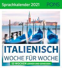 ITALIENISCH Woche für Woche - PONS Sprachkalender 2021