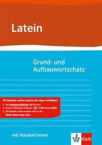 Grund- und Aufbauwortschatz Latein
