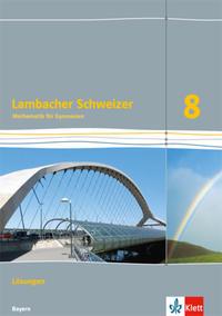 Lambacher Schweizer Mathematik 8. Ausgabe Bayern
