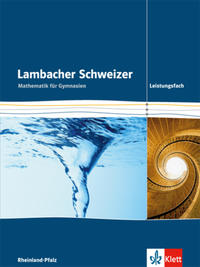 Lambacher Schweizer Mathematik Leistungsfach. Ausgabe Rheinland-Pfalz