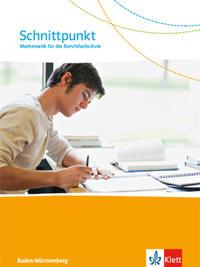 Schnittpunkt. Mathematik für die Berufsfachschule Baden-Württemberg