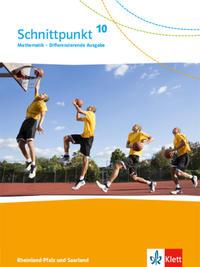 Schnittpunkt Mathematik 10, Differenzierende Ausgabe Rheinland-Pfalz und Saarland