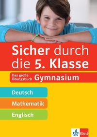 Klett Sicher durch die 5. Klasse - Deutsch, Mathematik, Englisch