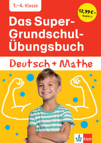Klett Das Super-Grundschul-Übungsbuch Deutsch und Mathematik 1.-4. Klasse