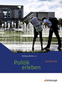 Politik erleben, Sozialkunde, Stammausgabe, HH RP Sl SH, Sek I, neu