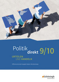 Politik direkt / Politik direkt - Urteilen und Handeln - Differenzierende Ausgabe Baden-Württemberg
