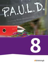 P.A.U.L D, Persönliches Arbeits- und Lesebuch Deutsch, Neubearbeitung, Gsch Gy