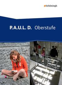 P.A.U.L D, Persönliches Arbeits- und Lesebuch Deutsch, Gsch Gy, Sek II