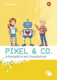 Pixel & Co. - Informatik in der Grundschule