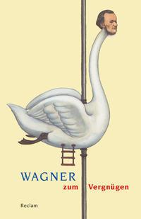 Wagner zum Vergnügen