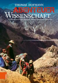 Cover: Hofmann, Thomas Abenteuer Wissenschaft - Forschungsreise zwischen Alpen, Orient und Polarmeer