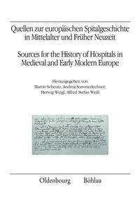 Quellen zur europäischen Spitalgeschichte in Mittelalter und Früher Neuzeit