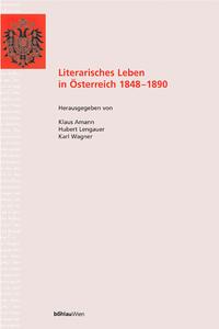 Literarisches Leben in Österreich 1848-1890