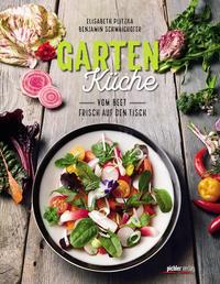 Cover: Elisabeth Plitzka, Benjamin Schwaighofer Gartenküche: Vom Beet frisch auf den Tisch