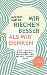 Cover: Johannes Frasnelli Wir riechen besser, als wir denken