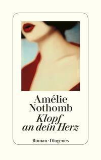 Cover: Amélie Nothomb Klopf an dein Herz