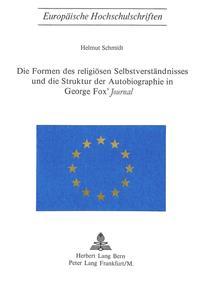 Die Formen des religiösen Selbstverständnisses und die Struktur der Autobiographie in George Fox's «Journal»
