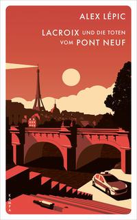 Cover: Alex Lepic Lacroix und die Toten vom Pont Neuf