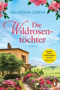 Cover: Valentina Cebeni Die Wildrosentöchter