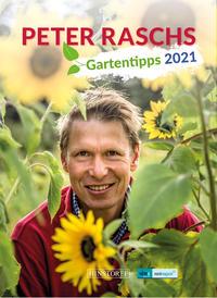 Peter Raschs Gartentipps 2021