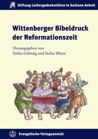 Wittenberger Bibeldruck der Reformationszeit