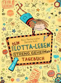 Dein Lotta-Leben - Streng geheimes Tagebuch - Cover