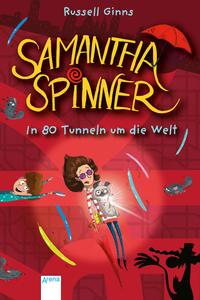 Samantha Spinner - In 80 Tunneln um die Welt