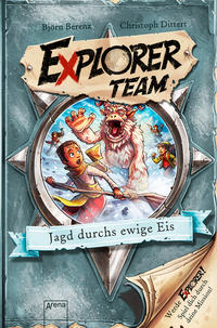 Explorer Team. Jagd durchs ewige Eis