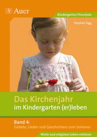 Das Kirchenjahr im Kindergarten (er)leben, Band 4