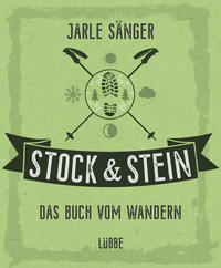 Stock & Stein - Das Buch vom Wandern